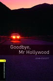 Oxford Bookworms Library Level 1: Goodbye, Mr Hollywood Audio Pack