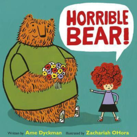 Horrible Bear! (Ame Dyckman) Paperback / softback