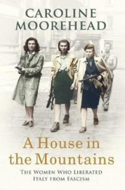 A House In The Mountains (Caroline Moorehead)