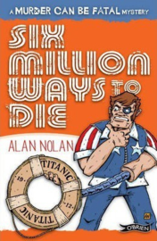 Six Million Ways to Die (Alan Nolan)