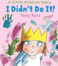 I Didn't Do It! (Little Princess) (Tony Ross) Hardback