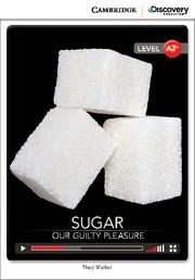 Sugar: Our Guilty Pleasure