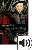 Oxford Bookworms Library Stage 2 Henry Viii And His Six Wives Audio