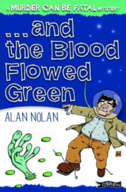 And The Blood Flowed Green (Alan Nolan)