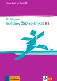 Mit Erfolg zum Goethe-/ÖSD-Zertifikat B1 Übungsbuch + Audio-CD