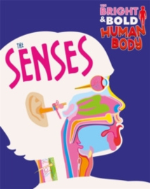 The Bright and Bold Human Body: The Senses
