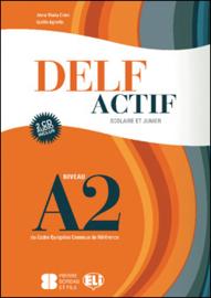 DELF Actif A2 Scolaire et Junior  Book + 2 Audio CDs