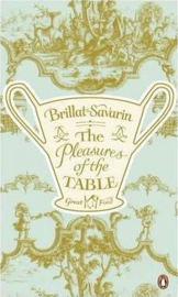 The Pleasures Of The Table (Jean-anthelme Brillat-savarin)