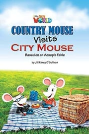 Our World 3 Country Mouse Visits City Mouse Reader