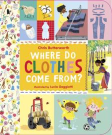Where Do Clothes Come From? (Chris Butterworth, Lucia Gaggiotti)