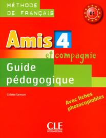 Amis et Compagnie - Niveau 4 - Guide pédagogique