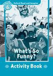 Oxford Read And Imagine Level 6 What's So Funny? Activity Book