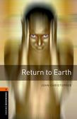 Oxford Bookworms Library Level 2: Return To Earth