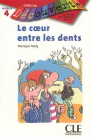 Le coeur entre les dents - Niveau 4 - Lecture Découverte - Livre