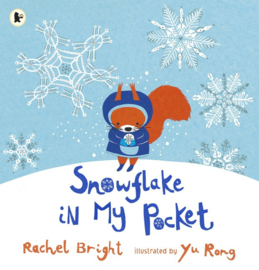 Snowflake In My Pocket (Rachel Bright, Yu Rong)