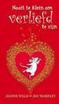 Nooit te klein om verliefd te zijn (Jeanne Willis) (Hardback)