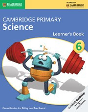 Cambridge Primary Science Stage6 Learner's Book