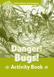 Oxford Read And Imagine Level 3: Danger! Bugs! Activity Book