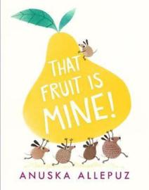 That Fruit Is Mine! (Anuska Allepuz)