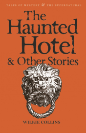 The Haunted Hotel & Other Strange Stories (Collins, W.)