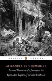 Personal Narrative Of A Journey To The Equinoctial Regions Of The New Continent (Alexander Humboldt)