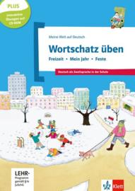 Wortschatz üben: Freizeit - Mein Jahr - Feste inkl. CD-ROM Buch + CD-ROM