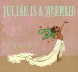 Julian Is A Mermaid (Jessica Love)