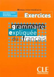 Grammaire expliquée du français - Niveau intermédiaire - Exercices