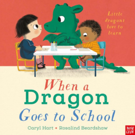 When a Dragon Goes to School (Hardback Picture Book)