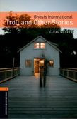 Oxford Bookworms Library Level 2: Ghosts International: Troll And Other Stories