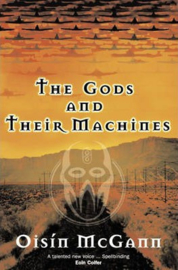 The Gods and their Machines (Oisín McGann)