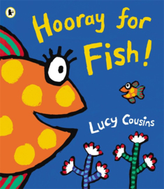 Hooray For Fish! (Lucy Cousins)