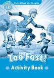 Oxford Read And Imagine Level 1: Too Fast! Activity Book