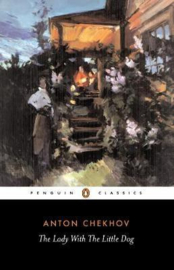 The Lady With The Little Dog And Other Stories, 1896-1904 (Anton Chekhov)