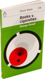 Books V. Cigarettes (George Orwell)