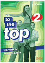 To The Top 2 Workbook Teacher 's Edition
