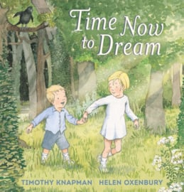 Time Now To Dream (Timothy Knapman, Helen Oxenbury)