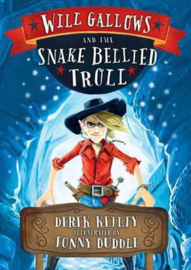 Will Gallows and the Snake-Bellied Troll (Derek Keilty) Paperback / softback