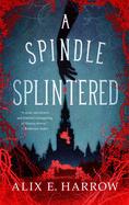 A Spindle Splintered