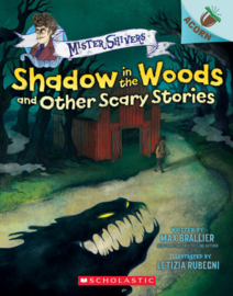 Mister Shivers: Shadow in the Woods and Other Scary Stories