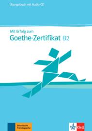Mit Erfolg zum Goethe-Zertifikat B2 Übungsbuch + Audio-CD