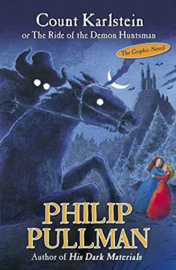 Count Karlstein: Or The Ride Of The Demon Huntsman Paperback (Philip Pullman)