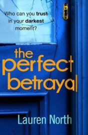 The Perfect Betrayal (Lauren North)