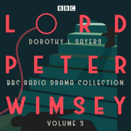 Lord Peter Wimsey: Bbc Radio Drama Collection Vol 3 (cd Audiobook)