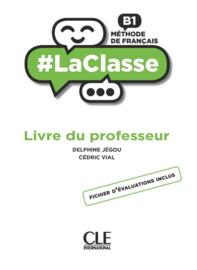 #LaClasse - Niveau B1 - Guide pédagogique