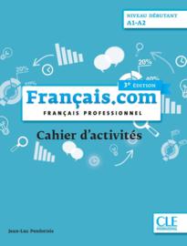 Français.com - Niveau débutant (A1-A2) - Cahier d'activités - 3ème édition