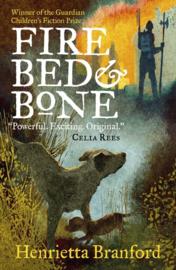 Fire, Bed And Bone (Henrietta Branford)