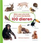 Mijn eerste kijk-en woordenboek: 100 dieren (Hardback)