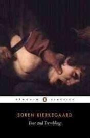 Fear And Trembling (Soren Kierkegaard)