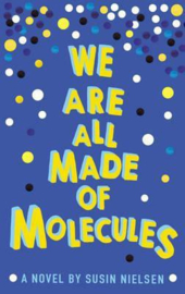 We Are All Made of Molecules (Susin Nielsen) Paperback / softback